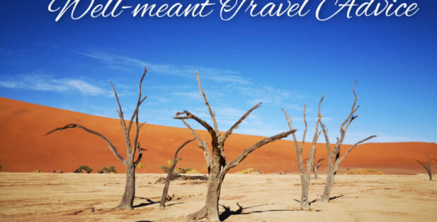 Well-meant Travel Advice